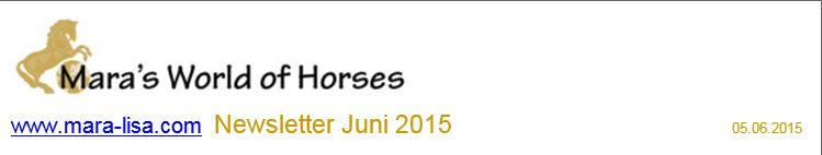 Newsletter Mara's World of Horses, Juni 2015